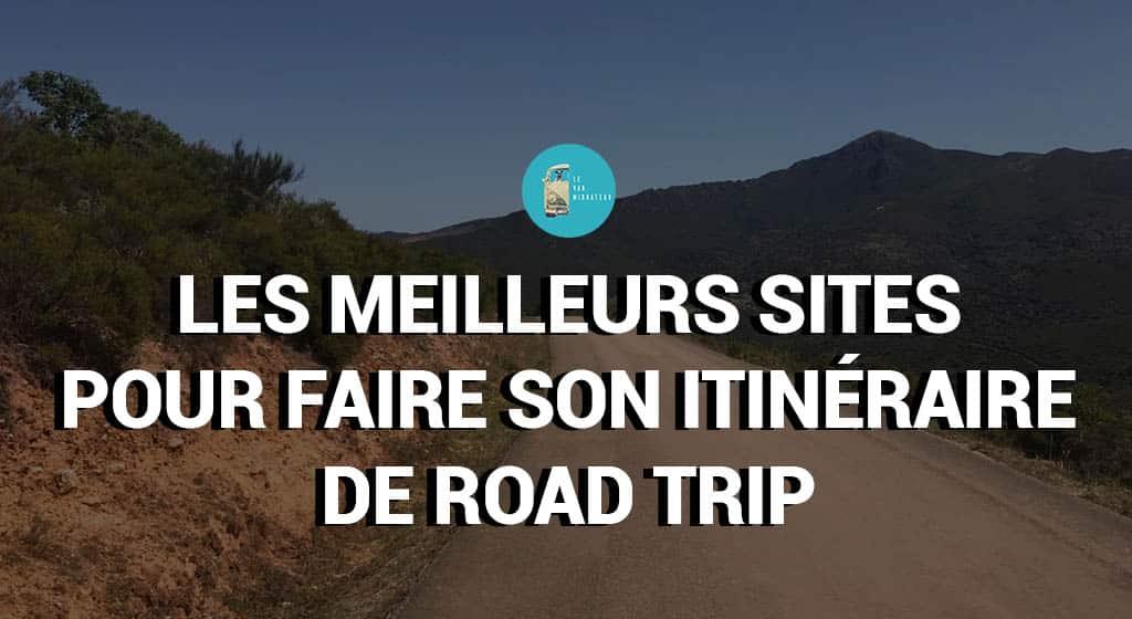 Les meilleurs sites pour itinéraire road trip