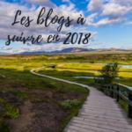 Les blogs à suivre en 2018