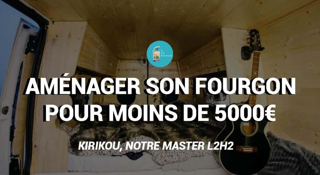 Aménager son fourgon pour moins de 5000 euros