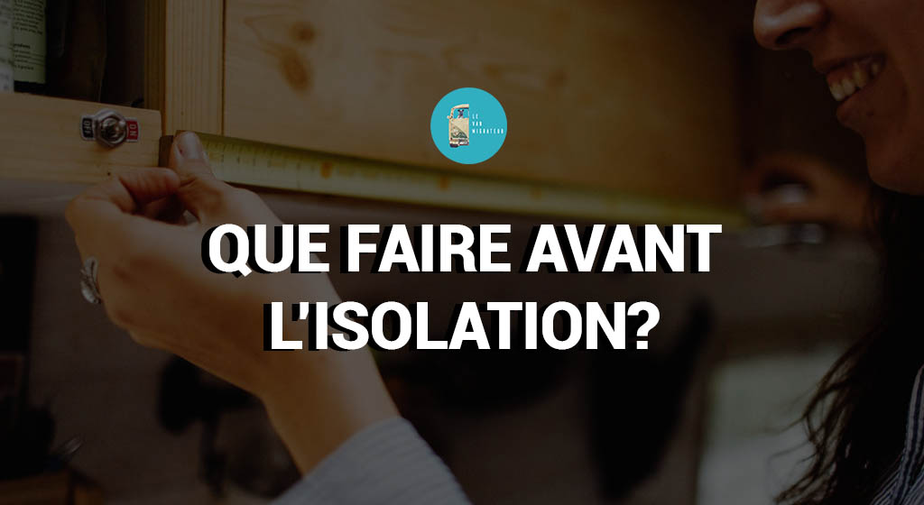 Que faire avant l'isolation?