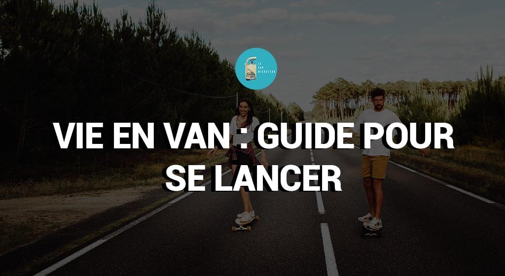 VIE EN VAN - GUIDE POUR SE LANCER
